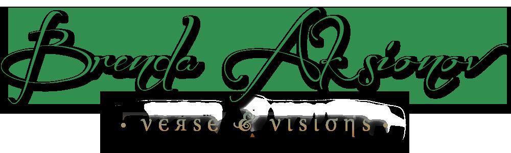 Brenda Aksionov's Verse & Visions